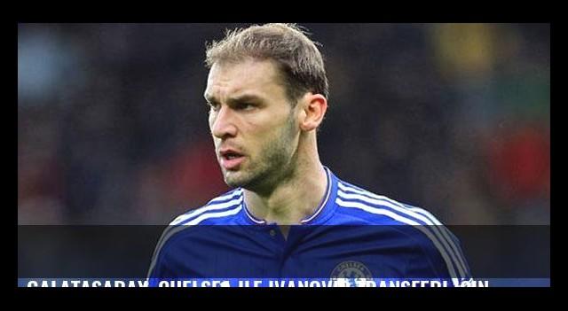 Galatasaray, Chelsea ile Ivanovic transferi için görüşecek