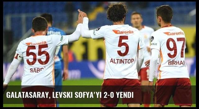 Galatasaray, Levski Sofya'yı 2-0 Yendi