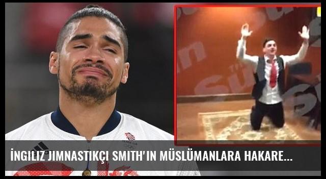 İngiliz Jimnastikçi Smith'in Müslümanlara Hakareti Ortalığı Karıştırdı