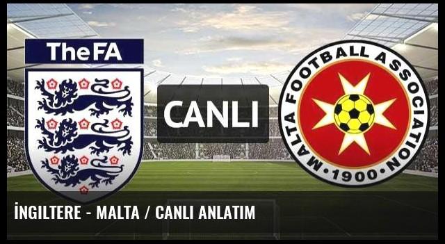 İngiltere - Malta / CANLI ANLATIM