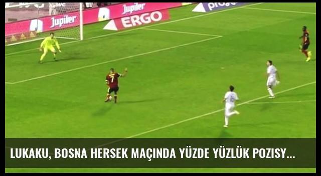 Lukaku, Bosna Hersek Maçında Yüzde Yüzlük Pozisyonu Harcadı