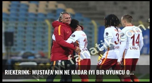 Riekerink: Mustafa'nın ne kadar iyi bir oyuncu olduğunu biliyordum