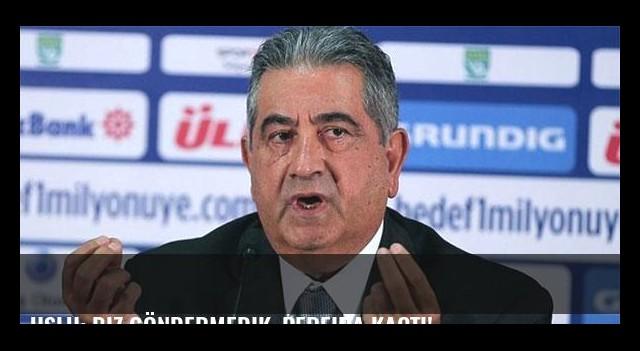Uslu: Biz göndermedik, Pereira kaçtı!