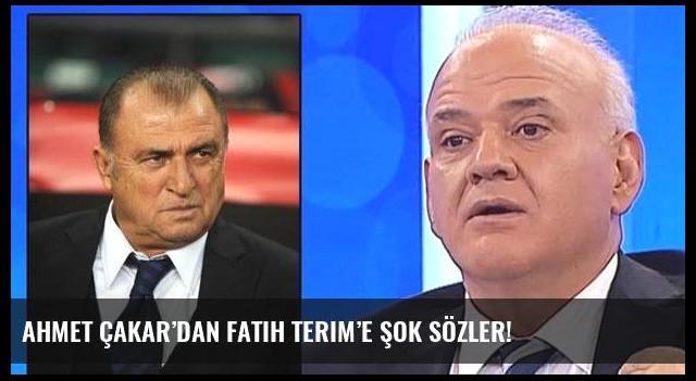 Ahmet Çakar'dan Fatih Terim'e şok sözler!