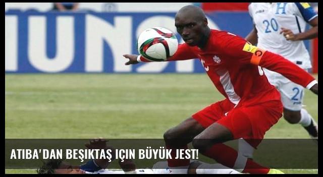 Atiba'dan Beşiktaş için büyük jest!