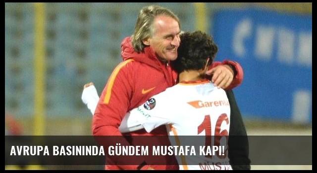 Avrupa basınında gündem Mustafa Kapı!