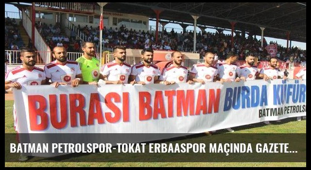 Batman Petrolspor-Tokat Erbaaspor maçında gazetecilere saldırı