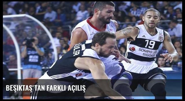 Beşiktaş'tan farklı açılış