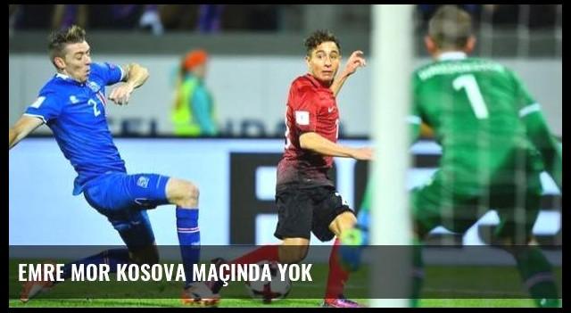 Emre Mor Kosova maçında yok