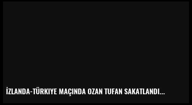 İzlanda-Türkiye maçında Ozan Tufan sakatlandı