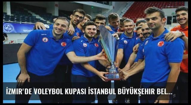 İzmir'de Voleybol Kupası İstanbul Büyükşehir Belediyespor'un