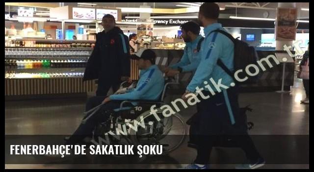FENERBAHÇE'DE SAKATLIK ŞOKU