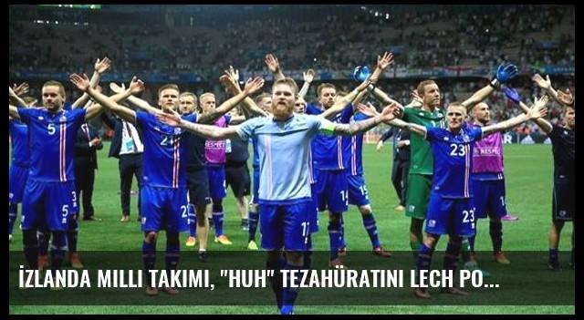 İzlanda Milli Takımı, 'Huh' Tezahüratını Lech Poznan'dan Aldı