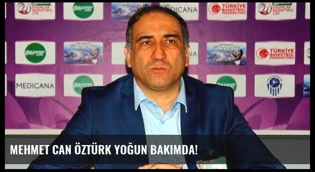 Mehmet Can Öztürk yoğun bakımda!
