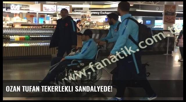 Ozan Tufan tekerlekli sandalyede!