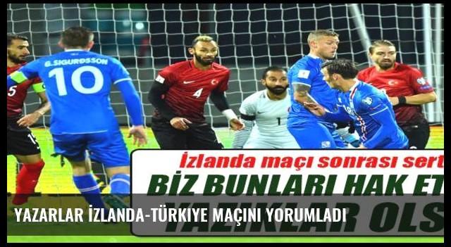 Yazarlar İzlanda-Türkiye maçını yorumladı