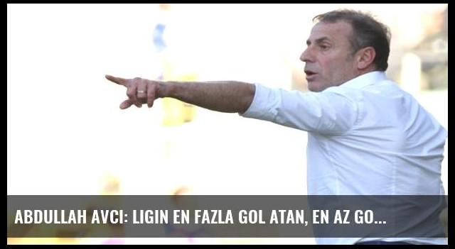 Abdullah Avcı: Ligin en fazla gol atan, en az gol yiyen takımıyız