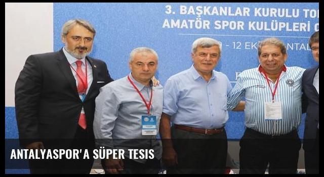 Antalyaspor'a süper tesis