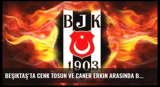 Beşiktaş'ta Cenk Tosun ve Caner Erkin arasında büyük gerginlik