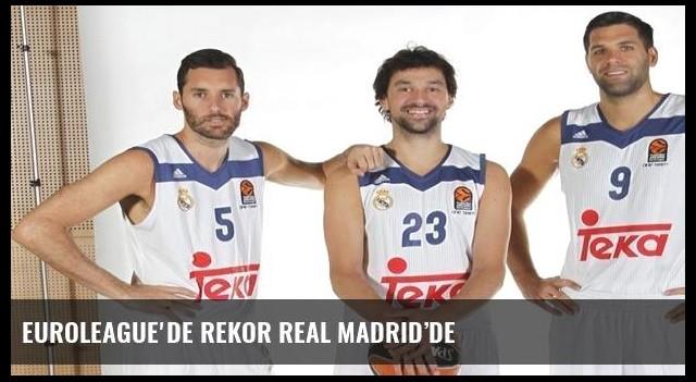 Euroleague'de rekor Real Madrid'de