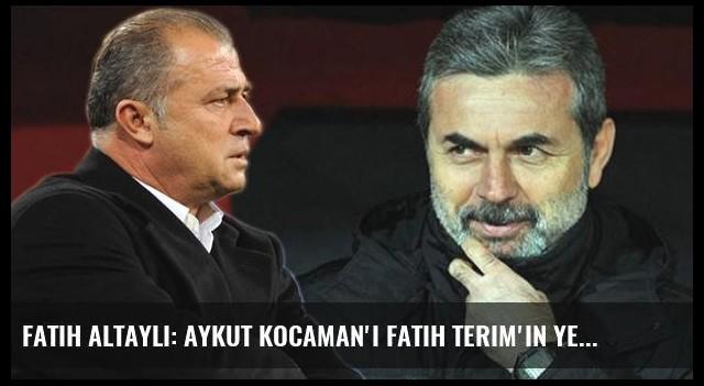 Fatih Altaylı: Aykut Kocaman'ı Fatih Terim'in Yerine Getirmeye Çalışıyorlar
