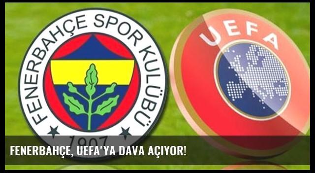 Fenerbahçe, UEFA'ya dava açıyor!