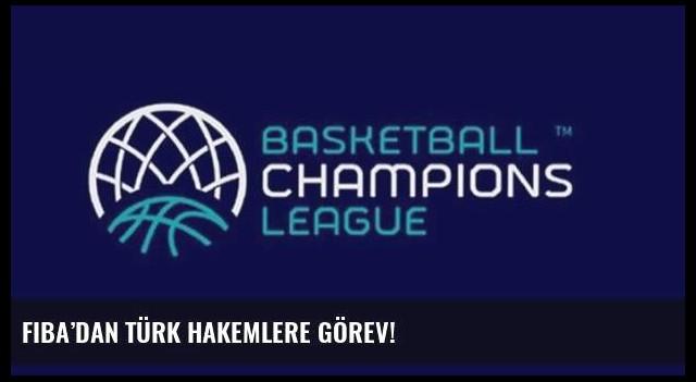 FIBA'dan Türk hakemlere görev!