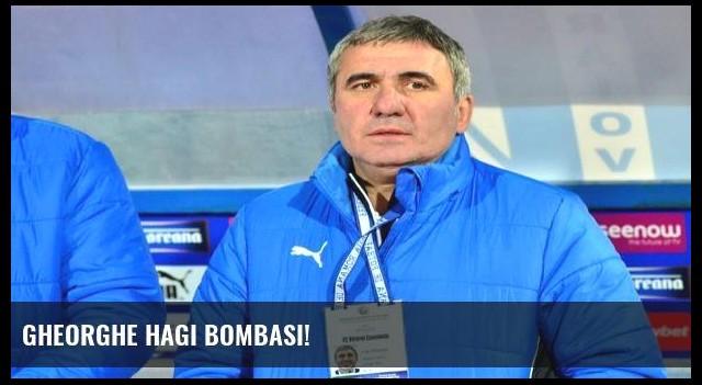 Gheorghe Hagi bombası!