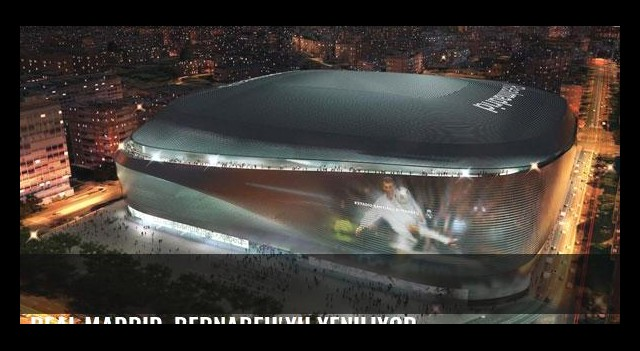Real Madrid, Bernabeu'yu yeniliyor