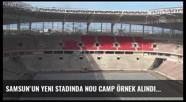 Samsun'un Yeni Stadında Nou Camp Örnek Alındı