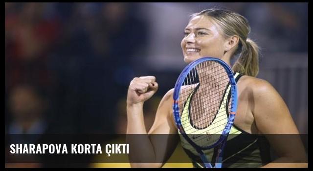 Sharapova korta çıktı