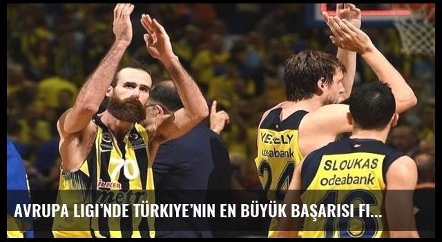 Avrupa Ligi'nde Türkiye'nin en büyük başarısı final