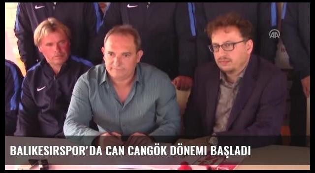 Balıkesirspor'da Can Cangök Dönemi Başladı