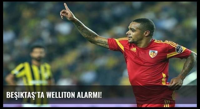 Beşiktaş'ta Welliton alarmı!