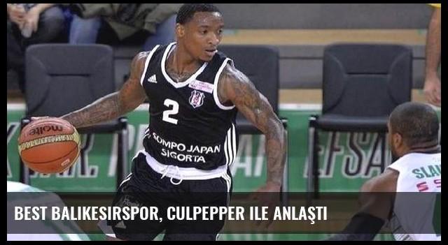 BEST Balıkesirspor, Culpepper ile anlaştı