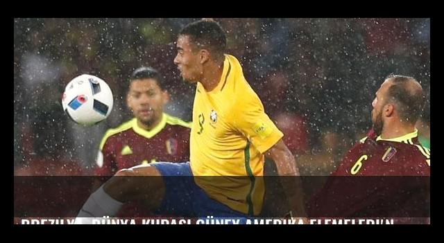 Brezilya, Dünya Kupası Güney Amerika Elemeleri'nde Venezuella'yı 2-0 yendi