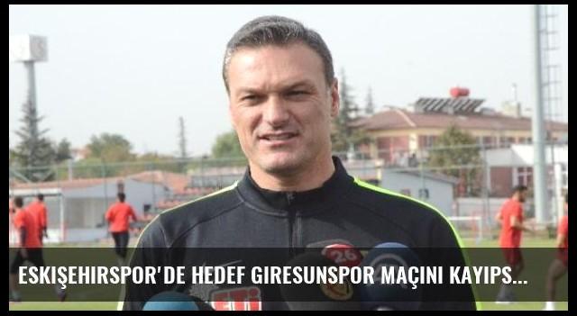 Eskişehirspor'de Hedef Giresunspor Maçını Kayıpsız Tamamlamak