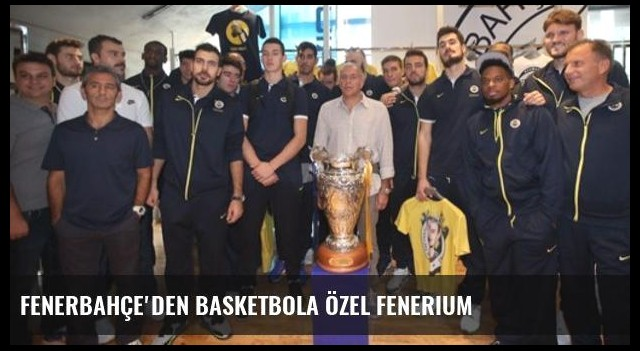 Fenerbahçe'den basketbola özel Fenerium