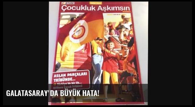 Galatasaray'da büyük hata!