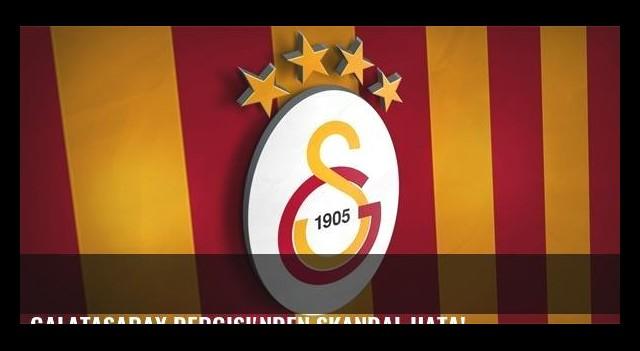 Galatasaray Dergisi'nden skandal hata!