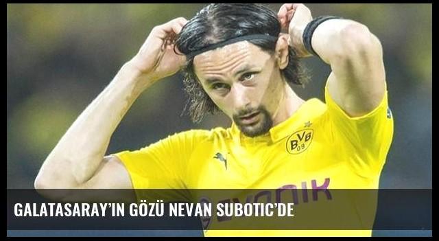 Galatasaray'ın gözü Nevan Subotic'de