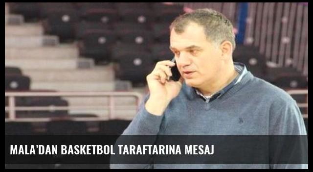 Mala'dan basketbol taraftarına mesaj