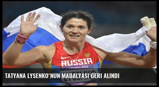 Tatyana Lysenko'nun madalyası geri alındı