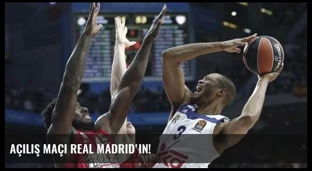 Açılış maçı Real Madrid'in!