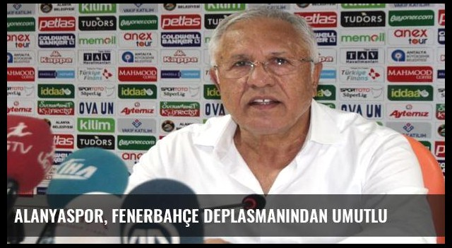 Alanyaspor, Fenerbahçe deplasmanından umutlu