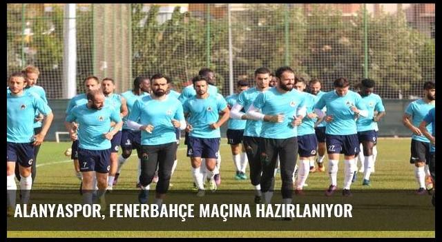 Alanyaspor, Fenerbahçe maçına hazırlanıyor