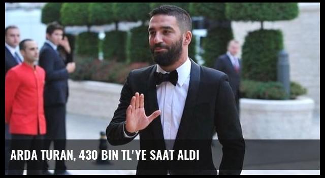 Arda Turan, 430 Bin TL'ye Saat Aldı