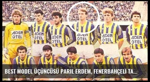 Best Model Üçüncüsü Parıl Erdem, Fenerbahçeli Taygun Erdem'in Kızı