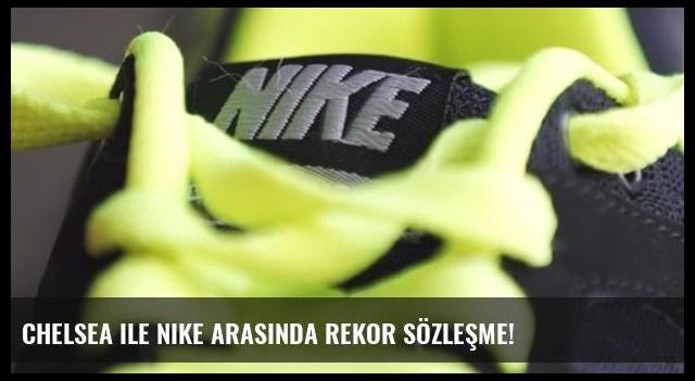 Chelsea ile Nike arasında rekor sözleşme!