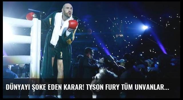 Dünyayı şoke eden karar! Tyson Fury tüm unvanlarını bıraktı